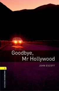 Cover Goodbye Mr Hollywood Level 1 Oxford Bookworms Library