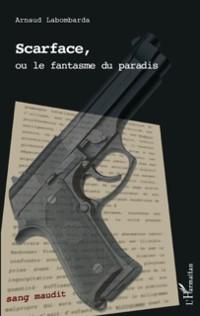 Cover Scarface, ou le fantasme du paradis