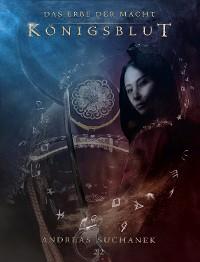 Cover Das Erbe der Macht - Band 22: Königsblut