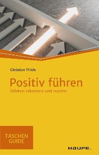 Cover Positiv führen in schwieriger Zeit