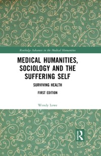 Cover Medical Humanities, Sociology and the Suffering Self