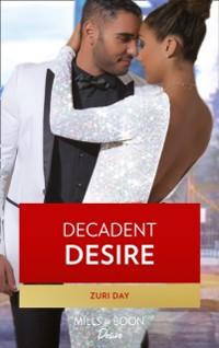 Cover Decadent Desire (The Drakes of California, Book 10)