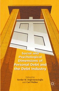 Cover Social and Psychological Dimensions of Personal Debt and the Debt Industry