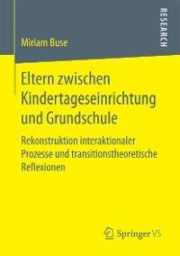 Cover Eltern zwischen Kindertageseinrichtung und Grundschule