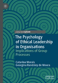 Cover The Psychology of Ethical Leadership in Organisations