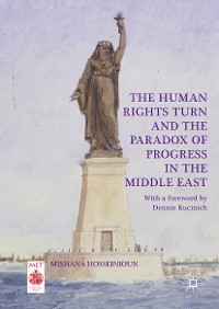 Cover The Human Rights Turn and the Paradox of Progress in the Middle East