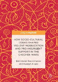 Cover How Socio-Cultural Codes Shaped Violent Mobilization and Pro-Insurgent Support in the Chechen Wars