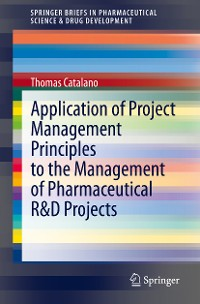 Cover Application of Project Management Principles to the Management of Pharmaceutical R&D Projects