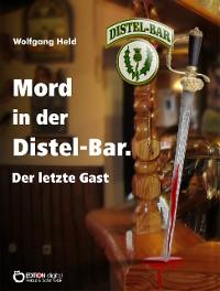 Cover Mord in der Distel-Bar. Der letzte Gast
