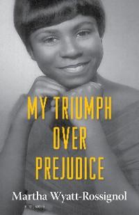 Cover My Triumph over Prejudice