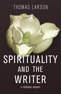 Cover Spirituality and the Writer