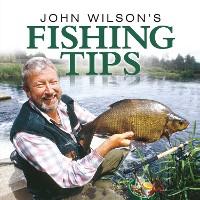 Cover John Wilson's Fishing Tips