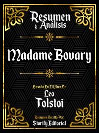 Cover Resumen Y Analisis: Madame Bovary - Basado En El Libro De Gustave Flaubert