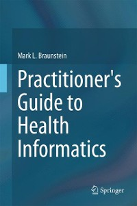 Cover Practitioner's Guide to Health Informatics