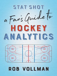 Cover Stat Shot: A Fan's Guide to Hockey Analytics