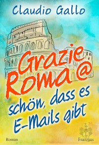 Cover Grazie Roma @ schön, dass es E-Mails gibt