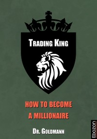 Cover Trading King - how to become a millionaire