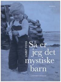 Cover Så er jeg det mystiske barn