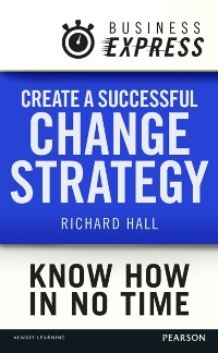 Cover Business Express: Create a successful change strategy