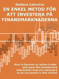 Cover En enkel metod för att investera på finansmarknaderna