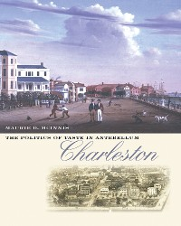 Cover The Politics of Taste in Antebellum Charleston