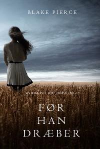Cover Før han dræber (en Mackenzie White krimi—Bog 1)