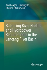 Cover Balancing River Health and Hydropower Requirements in the Lancang River Basin