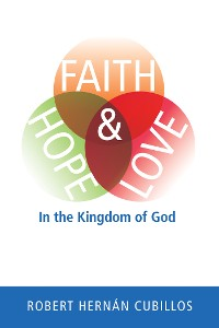 Cover Faith, Hope, and Love in the Kingdom of God