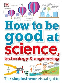 Cover How to Be Good at Science, Technology, and Engineering