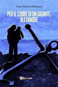 Cover Per il cuore di un gigante. Alexandre