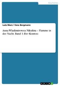 Cover Anna Wladimirowna Nikulina – Flamme in der Nacht. Band 1: Der Kontext