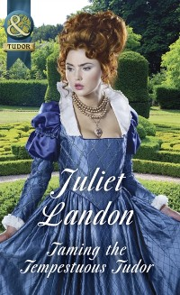 Cover Taming The Tempestuous Tudor (Mills & Boon Historical) (At the Tudor Court, Book 2)