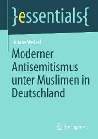 Cover Moderner Antisemitismus unter Muslimen in Deutschland