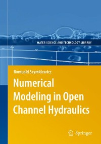 Cover Numerical Modeling in Open Channel Hydraulics