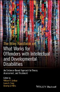 Cover The Wiley Handbook on What Works for Offenders with Intellectual and Developmental Disabilities