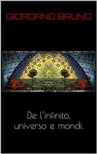 Cover De l'infinito, universo et mondi.