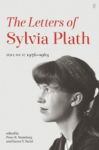 Cover Letters of Sylvia Plath Volume II