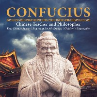 Cover Confucius | Chinese Teacher and Philosopher | First Chinese Reader | Biography for 5th Graders | Children's Biographies