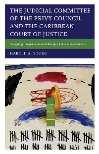 Cover The Judicial Committee of the Privy Council and the Caribbean Court of Justice