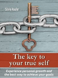 Cover The key to your true self