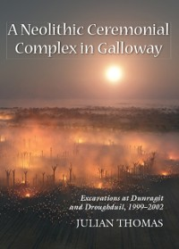 Cover Neolithic Ceremonial Complex in Galloway