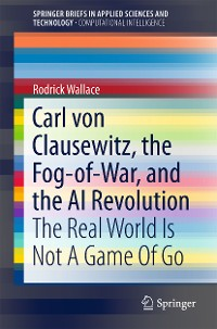 Cover Carl von Clausewitz, the Fog-of-War, and the AI Revolution