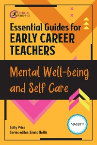 Cover Essential Guides for Early Career Teachers: Mental Well-being and Self-care