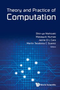 Cover Theory And Practice Of Computation - Proceedings Of Workshop On Computation: Theory And Practice Wctp2013