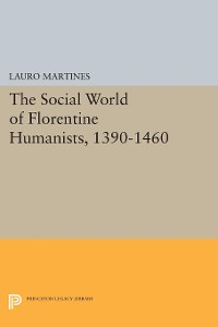 Cover Social World of Florentine Humanists, 1390-1460