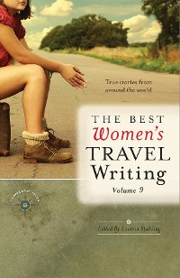 Cover The Best Women's Travel Writing, Volume 9