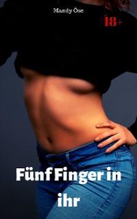 Cover Fünf Finger in ihr