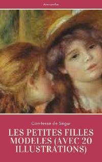 Cover Les Petites Filles Modèles (avec 20 illustrations)
