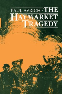 Cover The Haymarket Tragedy