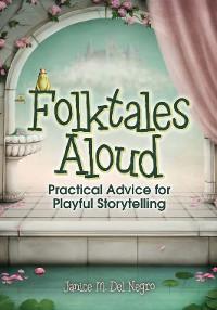Cover Folktales Aloud: Practical Advice for Playful Storytelling